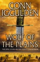 Wolf of the Plains (Conqueror, Book 1) by Conn Iggulden