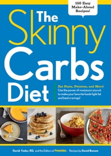 The Skinny Carbs Diet: Eat Pasta, Potatoes, and More! Use the power of resistant starch to make…