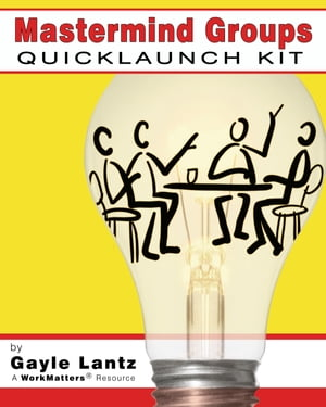 The Mastermind Groups: Quick Launch Kit by Gayle Lantz