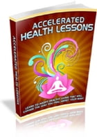 Accelerated Health Lessons by Anonymous
