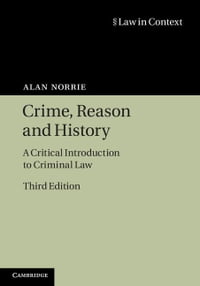Crime, Reason and History: A Critical Introduction to Criminal Law