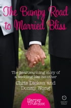 The Bumpy Road to Married Bliss (HarperTrue Love – A Short Read) by Donny Wong