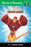The Invincible Iron Man: This is Iron Man (Level 1 Reader) a07d7ea2-854a-404f-84dc-3d95b170f641