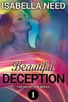 Beautiful Deception by Isabella Need