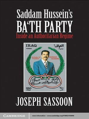 Saddam Hussein's Ba'th Party Inside an Authoritarian Regime