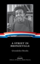 A Street in Bronzeville: A Library of America eBook Classic