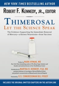 Thimerosal: Let the Science Speak: The Evidence Supporting the Immediate Removal of Mercury-a Known…
