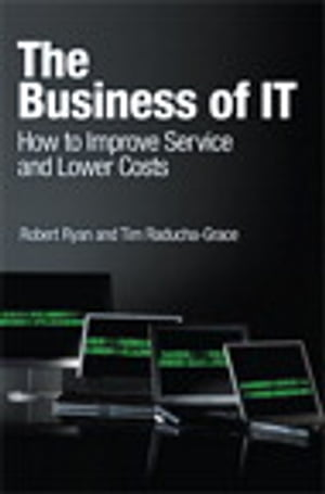 The Business of IT How to Improve Service and Lower Costs,  e-Pub