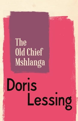 Book The Old Chief Mshlanga by Doris Lessing