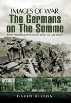 Germans on the Somme by David  Bilton