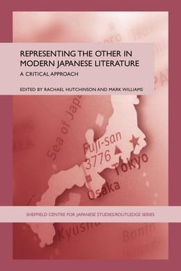 Book Representing the Other in Modern Japanese Literature: A Critical Approach by Hutchinson, Rachael