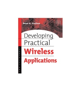 Book Developing Practical Wireless Applications by Gratton, Dean A.