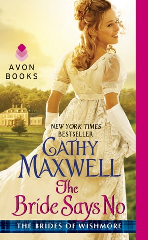 The Bride Says No: The Brides of Wishmore by Cathy Maxwell