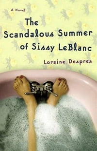 The Scandalous Summer of Sissy LeBlanc: A Novel