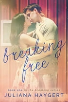 Breaking Free by Juliana Haygert