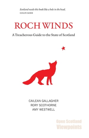 Roch Winds: A Treacherous Guide to the State of Scotland by Cailean Gallagher