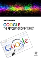 Google - The revolution of Internet by Marco Casella