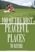 100 of the Most Peaceful Places to Retire by alex trostanetskiy