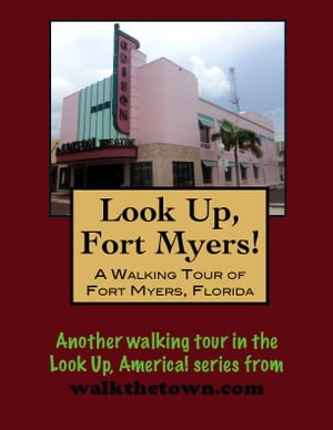 A Walking Tour of Fort Myers, Florida