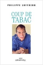 Coup de tabac by Philippe Loffredo