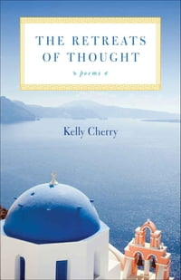 The Retreats of Thought: Poems