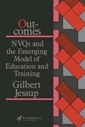 Outcomes: Nvqs And The Emerging Model Of Education And Training