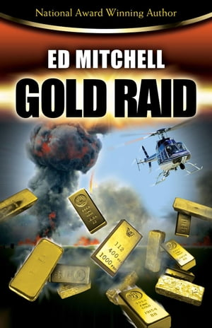 Gold Raid: The Gold Lust Series, #2 by Ed Mitchell