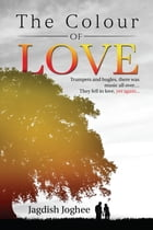 The Colour of Love: Trumpets and bugles,there was music all over… They fell in love, yet again... by Jagdish Joghee