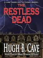 The Restless Dead by Hugh Cave