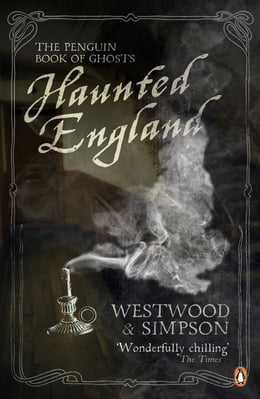 Book Haunted England: The Penguin Book of Ghosts by Jennifer Westwood