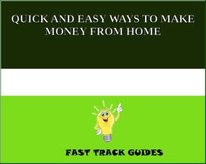 QUICK AND EASY WAYS TO MAKE MONEY FROM HOME by Alexey