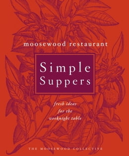 Book Moosewood Restaurant Simple Suppers: Fresh Ideas for the Weeknight Table by Moosewood Collective