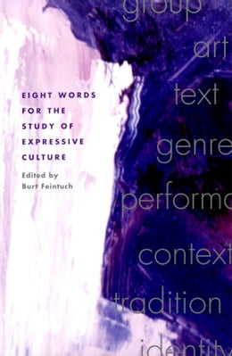 Book Eight Words for the Study of Expressive Culture by Burt Feintuch