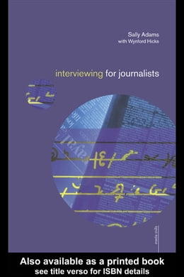 Book Interviewing for Journalists by Adams, Sally