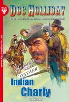 Doc Holliday 26 - Western: Indian Charly by Frank Laramy