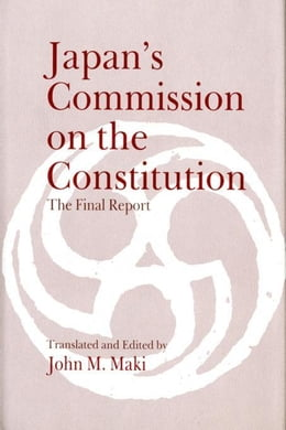 Book Japan's Commission on the Constitution: The Final Report by Maki, John M.