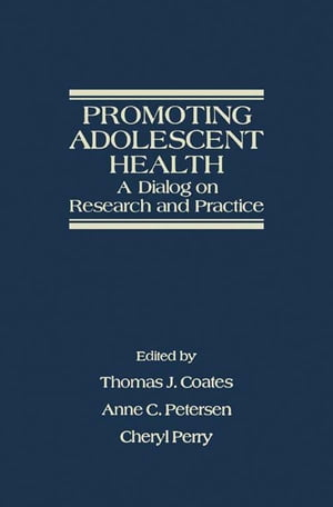 Promoting Adolescent Health: A Dialog on Research and Practice