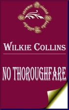 No Thoroughfare by Wilkie Collins
