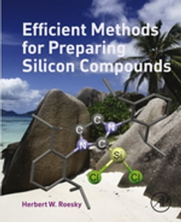 Book Efficient Methods for Preparing Silicon Compounds by Herbert W Roesky