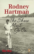 Rodney Hartman - The Show Must Go On by Kevin Ritchie