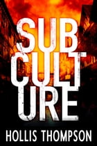 Subculture by Hollis Thompson