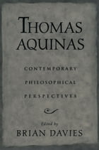 Thomas Aquinas: Contemporary Philosophical Perspectives