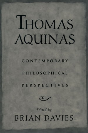 Thomas Aquinas Contemporary Philosophical Perspectives