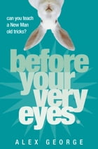 Before Your Very Eyes by Alex George