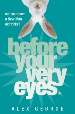 Book Before Your Very Eyes by Alex George