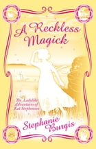 A Reckless Magick by Stephanie Burgis Samphire