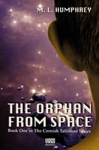 The Orphan from Space by M.L. Humphrey
