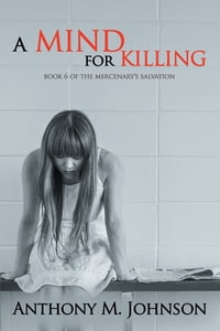 A Mind for Killing: Book 6 of the Mercenary's Salvation