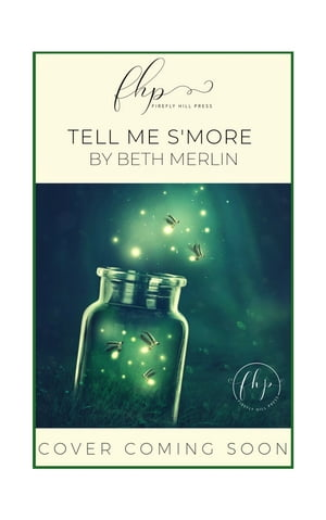 Tell Me S'more by Beth Merlin