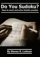 Do You Sudoku?: How to mark and solve Sudoku puzzles by Steven Ludmon